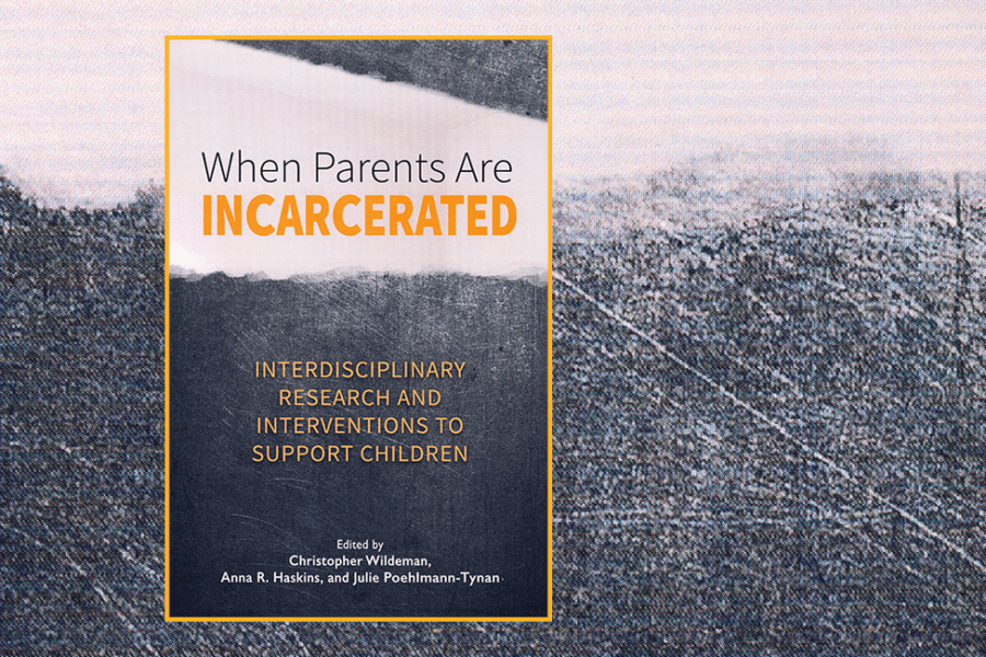 New book examines incarceration's impact on children and families